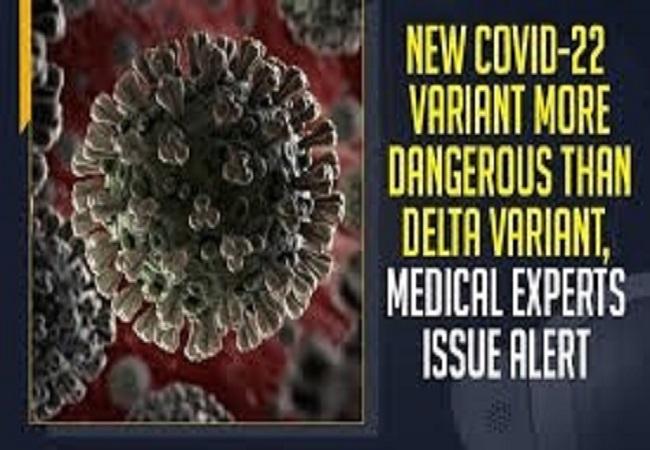 Experts Warn – कोरोना के 'Delta variant' के मुकाबले 'Covid-22' ज्यादा खतरनाक